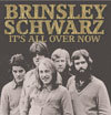 It's All Over Now / Brinsley Schwarz