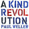 A Kind Revolution / Paul Weller