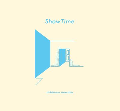 チリヌルヲワカ「ShowTime」