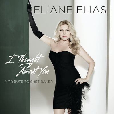 I Thought About You A Tribute To Chet Baker Eliane Elias