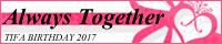 Always Together - Tifa Birthday 2017 -