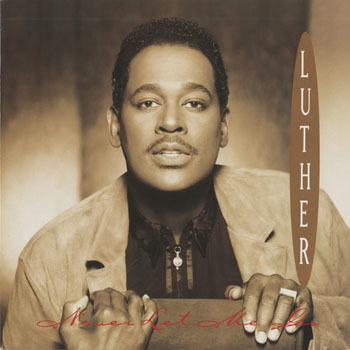 SL_LUTHER VANDROSS_NEVER LET ME GO_201704