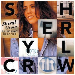 SHERYL CROW「TUESDAY NIGHT MUSIC CLUB」