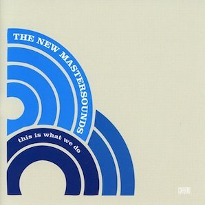 THE NEW MASTERSOUNDS「THIS IS WHAT WE DO」