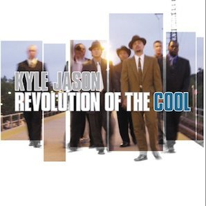 KYLE JASON「REVOLUTION OF COOL」