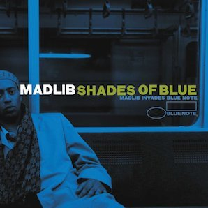 MADLIB「SHADES OF BLUE MADLIB INVADES BLUE NOTE」