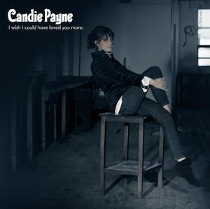 CANDIE PAYNE「I WISH I COULD HAVE LOVED YOU MORE」