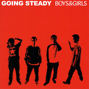 GOING STEADY「BOYS GIRLS」