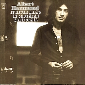 ALBERT HAMMOND「IT NEVER RAINS IN SOUTHERN CALIFORNIA」