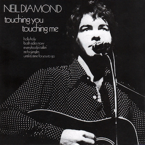 NEIL DIAMOND「TOUCHING YOU TOUCHING ME」